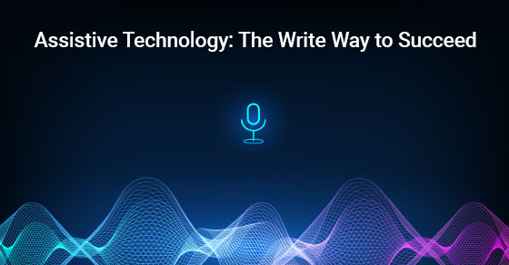 Assistive Technology: The Write Way to Succeed